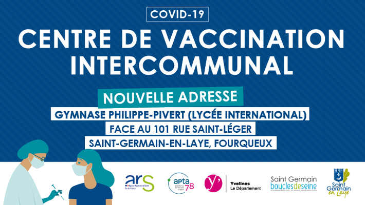 - Attention ! Le centre de vaccination de Saint-Germain-en-Laye change d'adresse le 12 avril