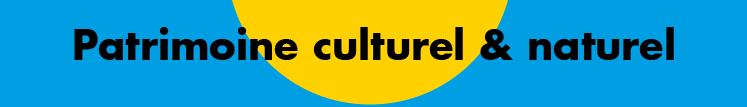 Patrimoine culturel et naturel