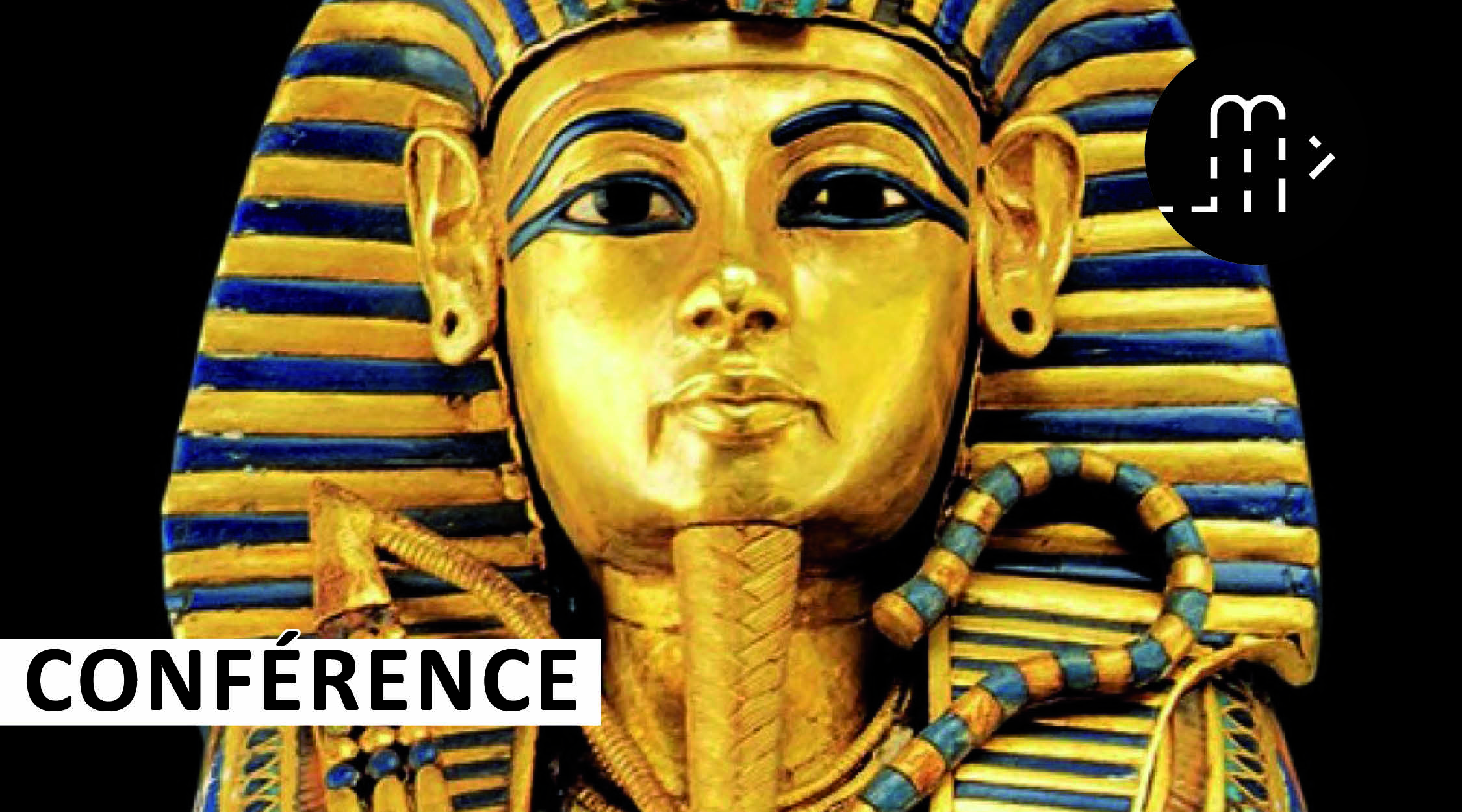Conférence : Toutânkhamon, le trésor du pharaon