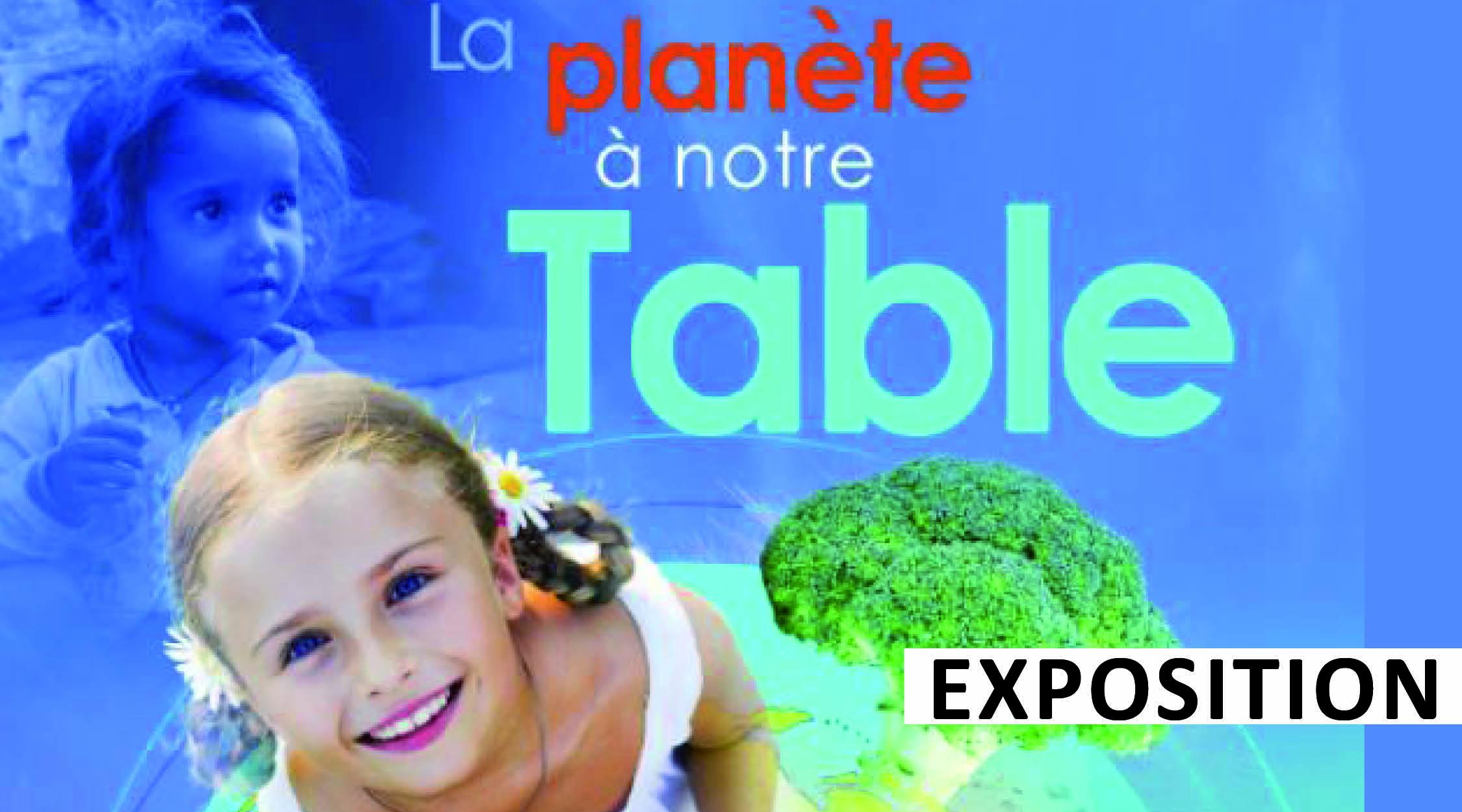 Exposition : la planète à notre table
