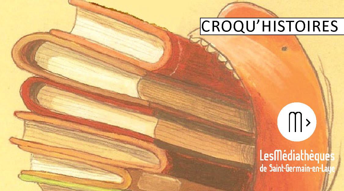 Croqu'histoires - Médiathèque du jardin des Arts